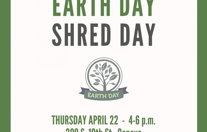 Green and white poster advertising Earth Day Shred Day at 209 S. 10th St. in Geneva, April 22 from 406 p.m.